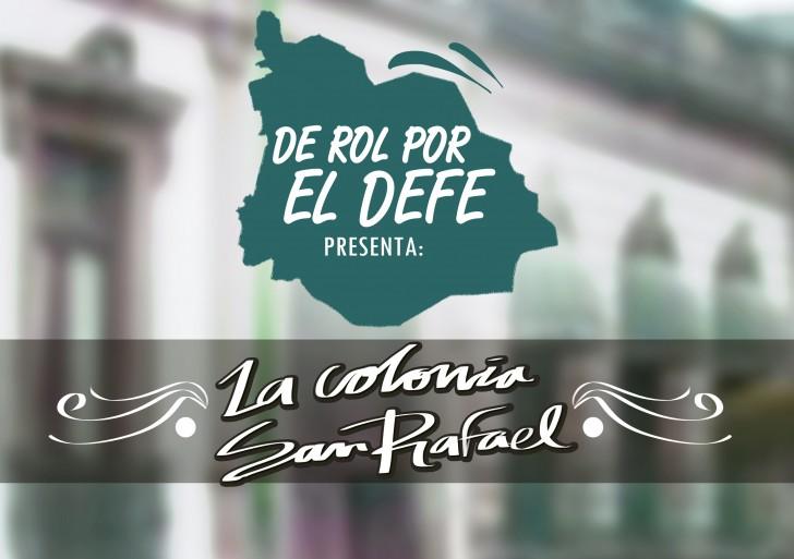 De rol por el DeFe presenta: La colonia San Rafael